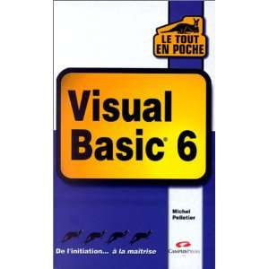 Tout en poche: Visual Basic 6 (9782744005091): Pelletier