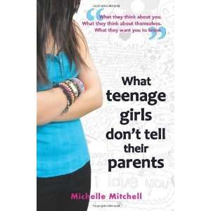 Girls Dont Tell Their Parents [Paperback] Michelle Mitchell Books