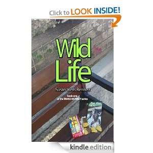 Wild Life (The Brass Monkey Series) Susan Wells Bennett