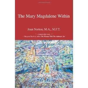 The Mary Magdalene Within [Paperback]: Joan Norton: Books