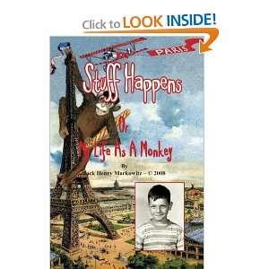 Or My Life as a Monkey (9781436318822) Jack Henry Markowitz Books