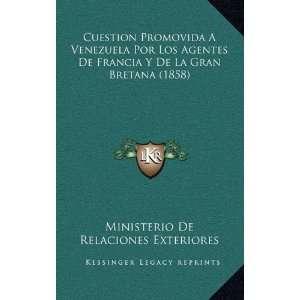Promovida A Venezuela Por Los Agentes De Francia Y De La Gran Bretana