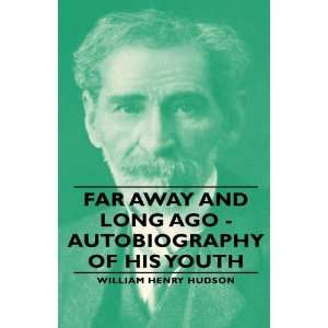 Far Away and Long Ago   Autobiography Of His Youth