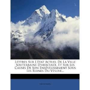 Lettres Sur Létat Actuel De La Ville Souterraine D