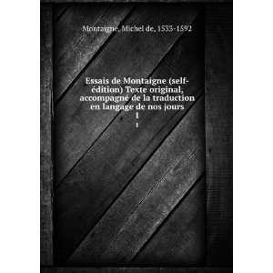 en langage de nos jours. 1: Michel de, 1533 1592 Montaigne: Books
