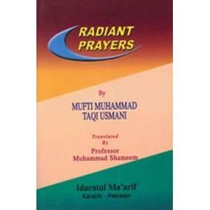 Radiant Prayers: Mufti Muhammad Taqi Usmani: Books