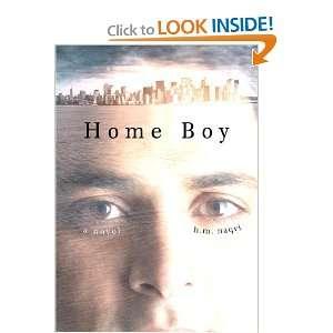 Home Boy: A Novel (9780307409102): H. M. Naqvi: Books