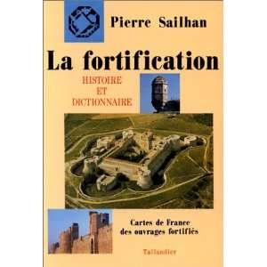 La fortification: Histoire et dictionnaire : cartes de France