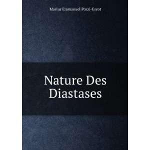 Nature Des Diastases: Marius Emmanuel Pozzi Escot: Books