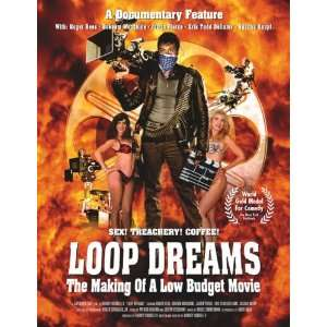 Loop Dreams The Making of a Low Budget Movie Harvey