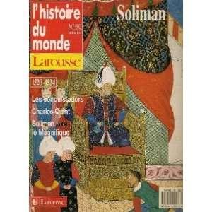 Soliman 1520 1534: Les conquistadors, Charles Quint, Soliman le