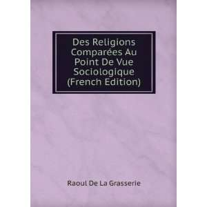 Religions Comparées Au Point De Vue Sociologique (French Edition
