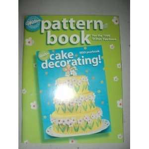 Cake Decorating Pattern Book for the 1999 Wilton Yearbook