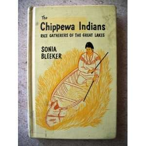 The Chippewa Indians, Rice Gatherers of the Great Lakes