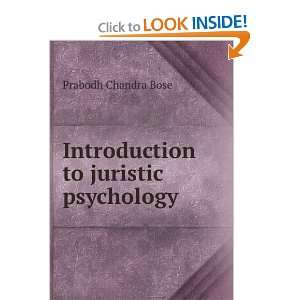 Introduction to juristic psychology: Prabodh Chandra Bose