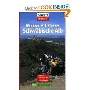 Wandern mit Kindern. Schwäbische Alb (9783765446146) Ute