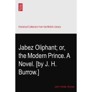 Modern Prince. A Novel. [by J. H. Burrow.]: John Holme. Burrow: Books