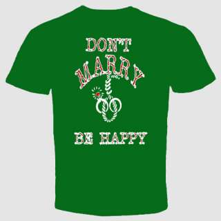 dont marry be happy t shirt funny rude divorce groom