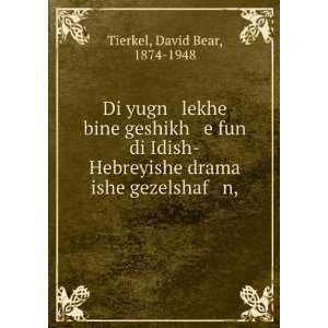 fun di Idish Hebreyishe drama ishe gezelshaf n, David Bear, 1874