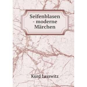 Seifenblasen   moderne Märchen: Kurd Lasswitz: Books