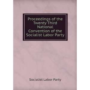 National Convention of the Socialist Labor Party Socialist Labor