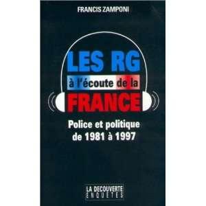 France: Police et politique de 1981 a 1997 (Enquetes) (French Edition