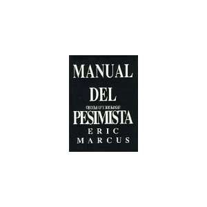 Manual del pesimista Eric Marcus 9789580446705  Books