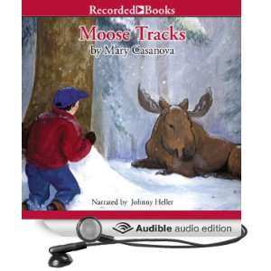Moose Tracks (Audible Audio Edition): Mary Casanova