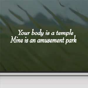 Your Body Is A Temple White Sticker Funny Laptop Vinyl