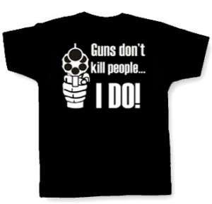 GUNS DONT KILL PEOPLE I DO T SHIRT funny pro gun nra