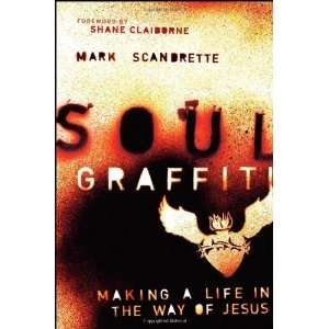 Soul Graffiti: Making a Life in the Way of Jesus (Living