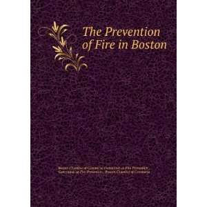 The Prevention of Fire in Boston Committee on Fire Prevention