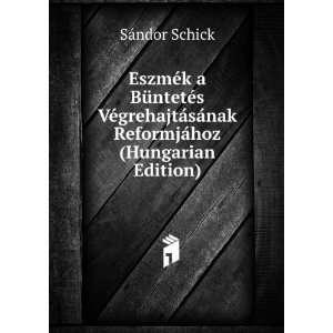 sának Reformjához (Hungarian Edition) Sándor Schick Books