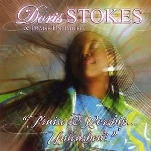 : Praise & Worshipunleashed!: Doris Stokes & Praise Unlimited: Music