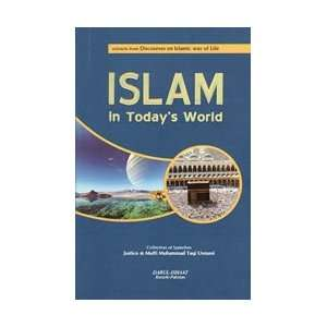 Islam in Todays World: Mufti Muhammad Taqi Usmani: Books