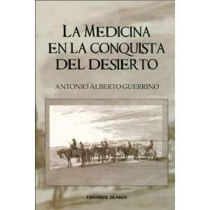 La Medicina En La Conquista del Desierto (Spanish Edition