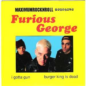 I Gotta Gun / Burger King Is Dead 7 Inch Vinyl Furious