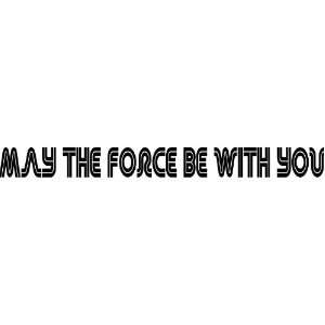 the Force Be with You Star Wars Vinyl Wall Art Decal
