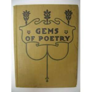 Gems of Poetry (Consisting of Choice Selections from Favorite American