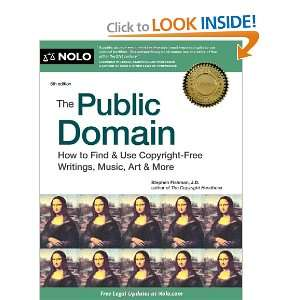 The Public Domain How to Find & Use Copyright Free Writings, Music
