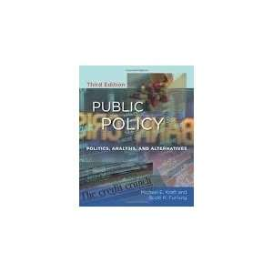 Public Policy Politics, Analysis, and Alternatives 3th