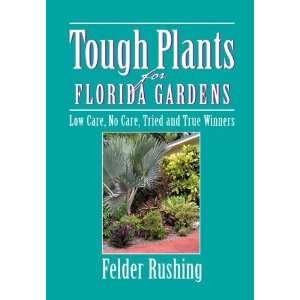 Tough Plants for Florida Gardens [Paperback] Felder