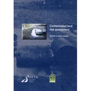 Contaminated Land Risk Assessment: A Guide to Good