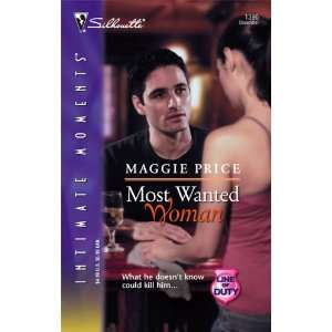 Most Wanted Woman Line of Duty (Silhouette Intimate Moments No. 1396)