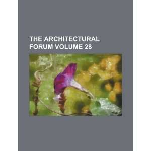 The Architectural forum Volume 28 (9781231931837) Books Group Books