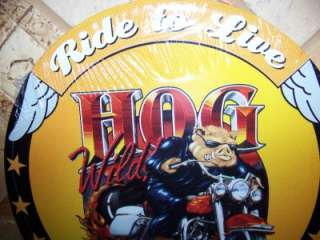 HOG WILD RIDE TO LIVE CYCLE 12 CIRCULAR ROUND NEW SIGN