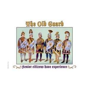 The Old Guard   Senior Citizens Have Experience 20x30 poster: