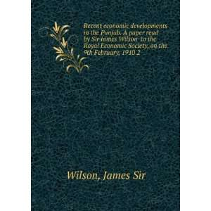 Economic Society, on the 9th February, 1910 2: James Sir Wilson: Books