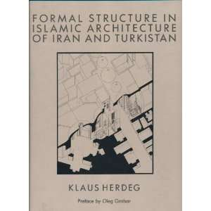Formal Structure In Islamic Architecture (9780847810499