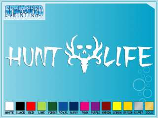 HUNT LIFE cut vinyl decal sticker #1 9 deer hunting